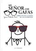UN SEÑOR CON GAFAS - 9788415465379 - IGNACIO MELENDEZ HEVIA