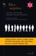 DIEZ NEGRITOS: NUEVAS VOCES DEL GÉNERO NEGRO ESPAÑOL - 9788415900979 - VV.AA.