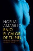 BAJO EL CALOR DE TU PIEL (EBOOK) - 9788415952879 - NOELIA AMARILLO