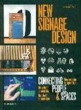 NEW SIGNAGE DESIGN: NUEVO DISEÑO DE SEÑALETICA - 9788415967279 - VV.AA.