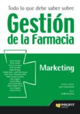 todo lo que debe saber sobre gestion de la farmacia: marketing-juan carlos serra-9788416115679