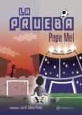 LA PRUEBA - 9788416179879 - PEPE MEL