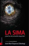 LA SIMA ¿QUE FUE DE LA FAMILIA SAGARDIA? - 9788416350179 - JOSE MARI ESPARZA