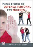 MANUAL PRÁCTICO DE DEFENSA PERSONAL PARA MUJERES - 9788416676279 - MANUEL MONTERO KIESOW