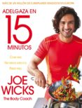 ADELGAZA EN 15 MINUTOS - 9788416700479 - JOE WICKS