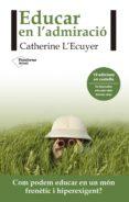 educar en l´admiració (ebook)-catherine l'ecuyer-9788416820979