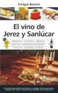 EL VINO DE JEREZ Y SANLÚCAR - 9788417044879 - ENRIQUE BECERRA