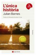 L UNICA HISTÒRIA - 9788417214579 - JULIAN BARNES
