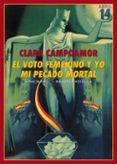 EL VOTO FEMENINO Y YO: MI PECADO MORTAL - 9788417266479 - CLARA CAMPOAMOR