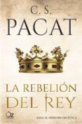 la rebelión del rey (ebook)-c.s. pacat-9788417525279