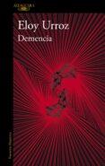 DEMENCIA - 9788420433479 - ELOY URROZ