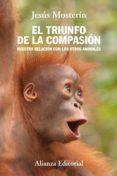 el triunfo de la compasión (ebook)-jesus mosterin de las heras-9788420687179