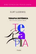 TERAPIA SISTEMICA: BASES DE TEORIA Y PRACTICA CLINICAS - 9788425419379 - KURT LUDEWIG