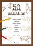 50 DIBUJOS DE CABALLOS - 9788425517679 - LEE J. AMES