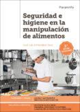 SEGURIDAD E HIGIENE EN LA MANIPULACION DE ALIMENTOS (3ª ED.) - 9788428334679 - JOSE LUIS ARMENDARIZ SANZ