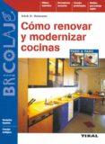 COMO RENOVAR Y MODERNIZAR COCINAS - 9788430597079 - ERICH H. HEIMANN