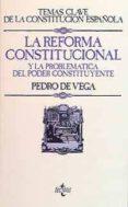 la reforma constitucional y problematica del poder constituyente-pedro de vega garcia-9788430912179