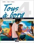 TOUS À BORD 4. LIVRE DE L ÉLÈVE (EDUCACION SECUNDARIA) - 9788431683979 - VV.AA.