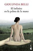 EL INFINITO EN LA PALMA DE LA MANO - 9788432250279 - GIOCONDA BELLI