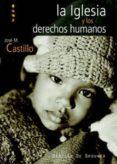 LA IGLESIA Y LOS DERECHOS HUMANES - 9788433021779 - JOSE MARIA CASTILLO