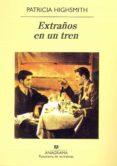 EXTRAÑOS EN UN TREN (5ª ED.) - 9788433930279 - PATRICIA HIGHSMITH