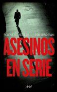 ASESINOS EN SERIE - 9788434427679 - ROBERT K. RESSLER