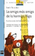 LA AMIGA MAS AMIGA DE LA HORMIGA MIGA - 9788434852679 - EMILI TEIXIDOR