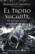 EL TRONO VACANTE: SAJONES VIKINGOS Y NORMANDOS VIII - 9788435062879 - BERNARD CORNWELL