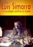 LUIS SIMARRO Y LA PSICOLOGIA CIENTIFICA EN ESPAÑA: CIEN AÑOS DE L A CATEDRA DE PSICOLOGIA EXPERIMENTAL - 9788437057279 - VV.AA.