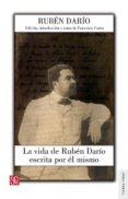 LA VIDA DE RUBEN DARÍO ESCRITA POR ÉL MISMO - 9788437507279 - RUBEN DARIO