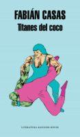 titanes del coco (ebook)-fabián casas-9788439731979