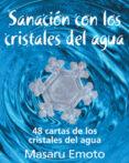 sanacion con los cristales del agua-masaru emoto-9788441434479