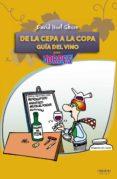 DE LA CEPA A LA COPA: GUIA DEL VINO - 9788441531079 - DAVID NOEL GHOSN SANTANA