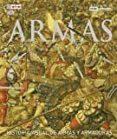 ARMAS: HISTORIA VISUAL DE ARMAS Y ARMADURAS - 9788446044079 - VV.AA.