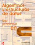 ALGORITMOS Y ESTRUCTURAS DE DATOS UNA PERSPECTIVA EN C - 9788448140779 - LUIS JOYANES AGUILAR