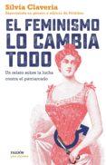 EL FEMINISMO LO CAMBIA TODO - 9788449334979 - SILVIA CLAVERIA