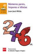 NÚMEROS PARES, IMPARES E IDIOTAS - 9788467585179 - JUAN JOSE MILLAS