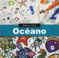 OCEANO (ARTE Y COLOR) - 9788467747379 - VV.AA.