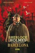 SHERLOCK HOLMES Y LA CONSPIRACION DE BARCELONA - 9788467908879 - SERGIO COLOMINO