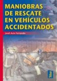 MANIOBRAS DE RESCATE EN VEHICULOS ACCIDENTADOS - 9788473603379 - JORDI ASIN FERRANDO