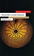 DESARROLLO A ESCALA HUMANA CONCEPTOS, APLICACIONES Y ALGUNAS REFL EXIONES - 9788474262179 - MANFRED A. MAX-NEEF