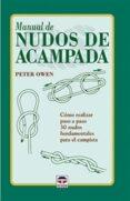 MANUAL DE NUDOS DE ACAMPADA - 9788479022679 - PETER OWEN