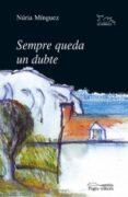 SEMPRE QUEDA UN DUBTE - 9788479353179 - NURIA MINGUEZ