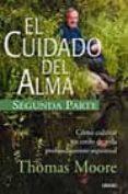 EL CUIDADO DEL ALMA (2ª PARTE): COMO CUIDAR UN ESTILO DE VIDA PRO FUNDAMENTE ESPIRITUAL - 9788479535179 - TOMAS MORO