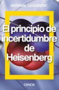 EL PRINCIPIO DE INCERTIDUMBRE DE HEISENBERG - 9788482986579 - VV.AA.