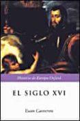 EL SIGLO XVI - 9788484327479 - EUAN CAMERON