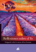 REFLEXIONES SOBRE EL YO: INDAGACION SOBRE LA ESENCIA DEL SER HUMANO - 9788484455479 - JIDDU KRISHNAMURTI