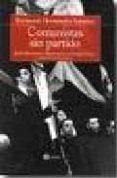 COMUNISTAS SIN PARTIDO - 9788486115579 - FERNANDO HERNANDEZ SANCHEZ