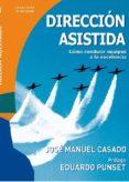 DIRECCION ASISTIDA: COMO CONDUCIR EQUIPOS A LA EXCELENCIA - 9788488717979 - JOSE MANUEL CASADO
