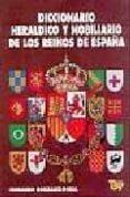 DICCIONARIO HERALDICO Y NOBILIARIO DE LOS REINOS DE ESPAÑA (8ª ED - 9788489787179 - FERNANDO GONZALEZ-DORIA
